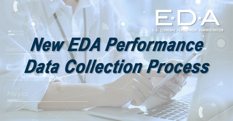 EDA launches a new, web-based process to gather performance data for all non-infrastructure projects